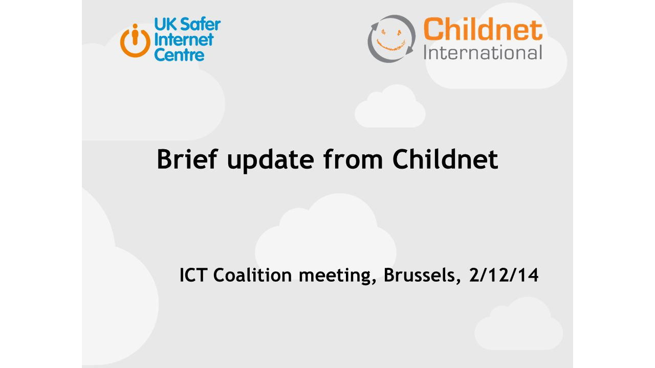 Brief update from Childnet ICT Coalition meeting, Brussels, 2/12/14