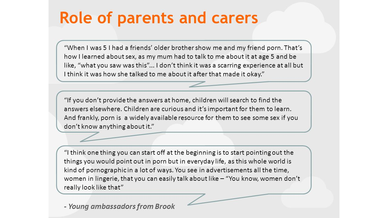 Role of parents and carers When I was 5 I had a friends' older brother show me and my friend porn.