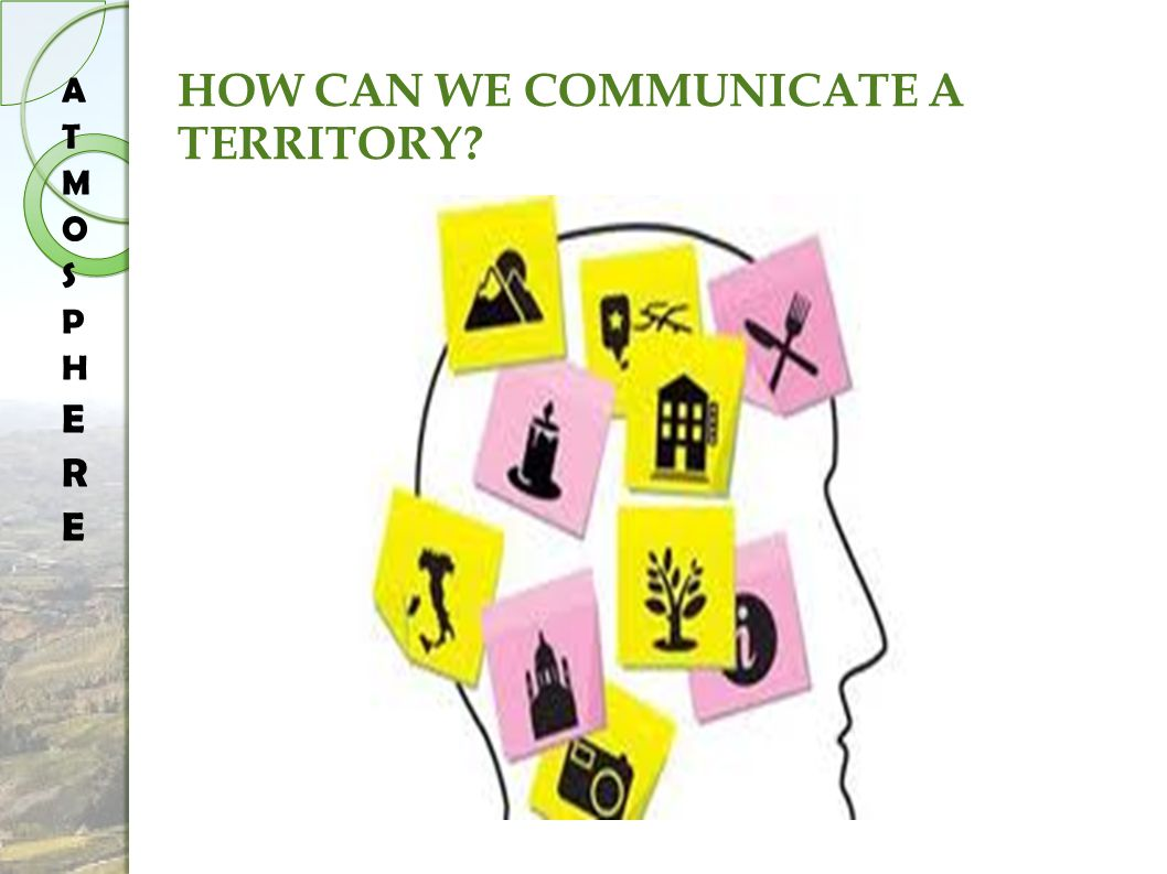 HOW CAN WE COMMUNICATE A TERRITORY