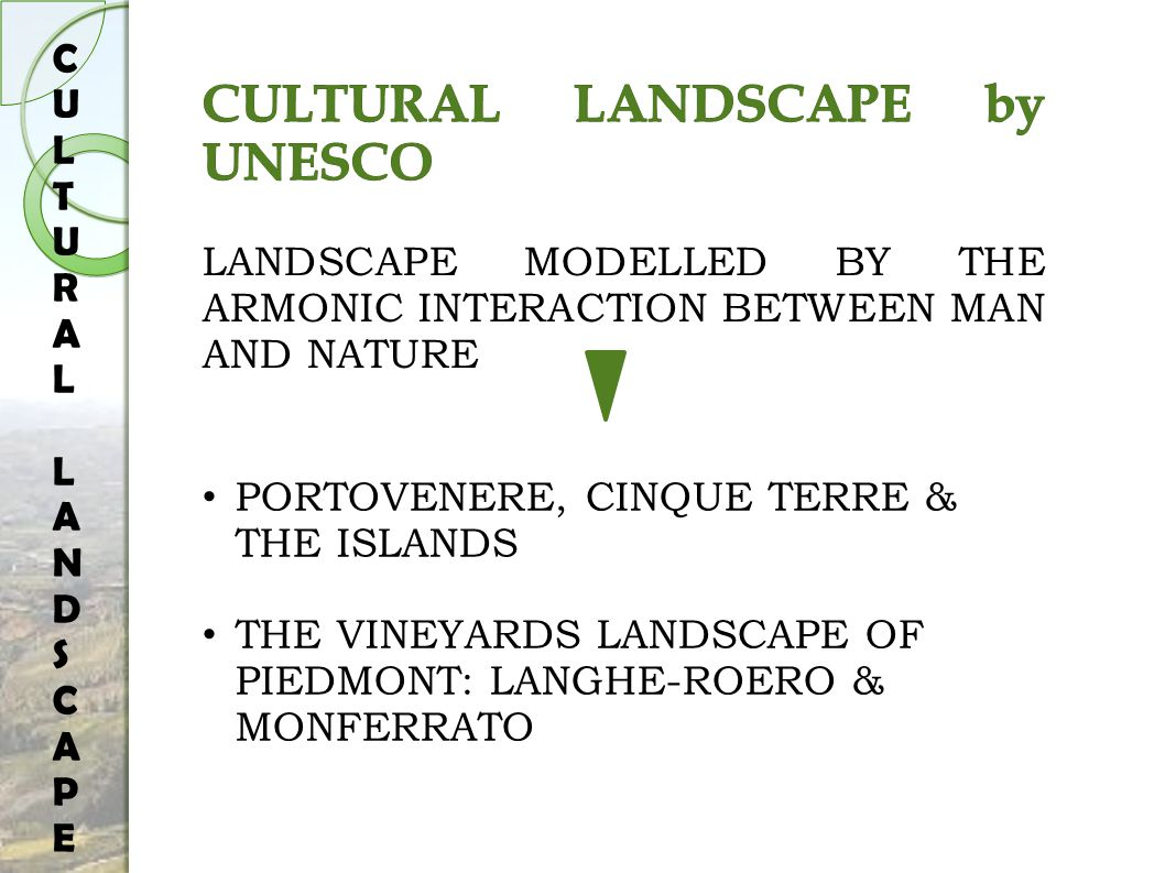 PORTOVENERE, CINQUE TERRE & THE ISLANDS THE VINEYARDS LANDSCAPE OF PIEDMONT: LANGHE-ROERO & MONFERRATO CULTURAL LANDSCAPECULTURAL LANDSCAPE