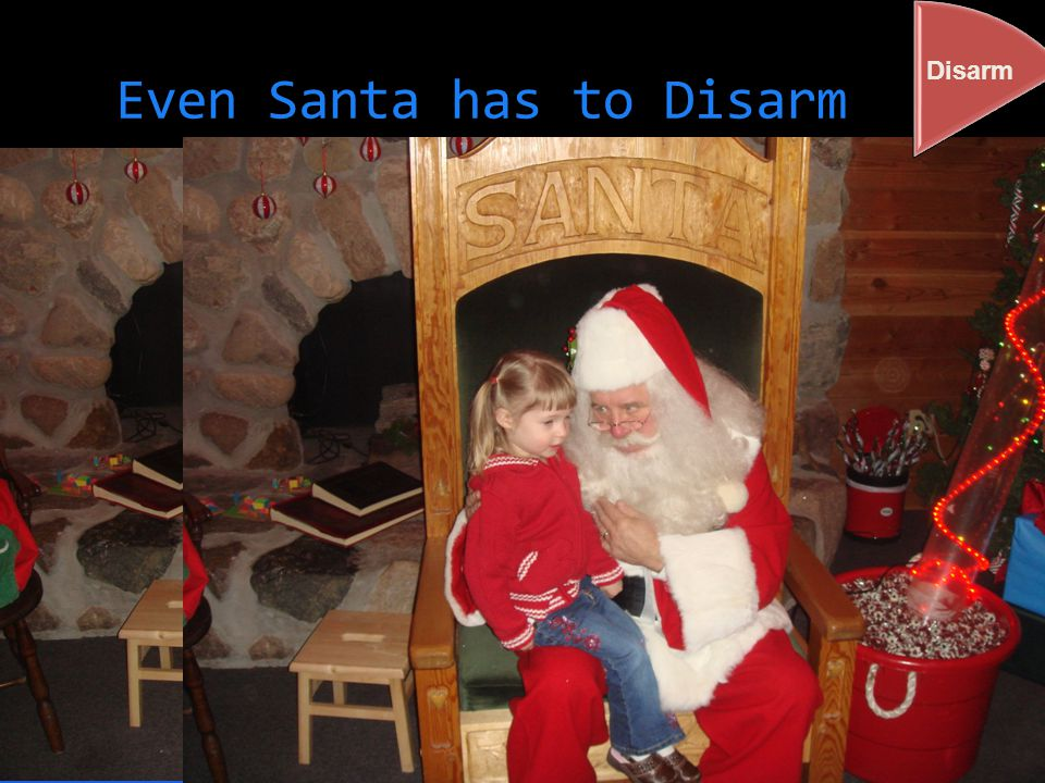 Even Santa has to Disarm Disarm