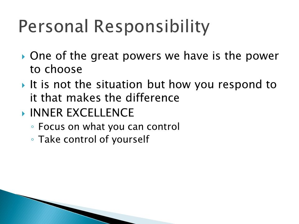  One of the great powers we have is the power to choose  It is not the situation but how you respond to it that makes the difference  INNER EXCELLE