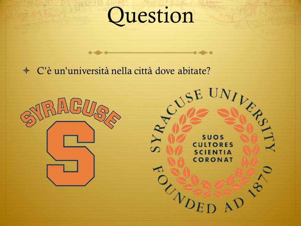 Question  C'è un'università nella città dove abitate