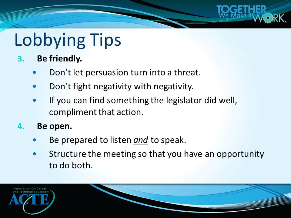 3. Be friendly. Don't let persuasion turn into a threat.