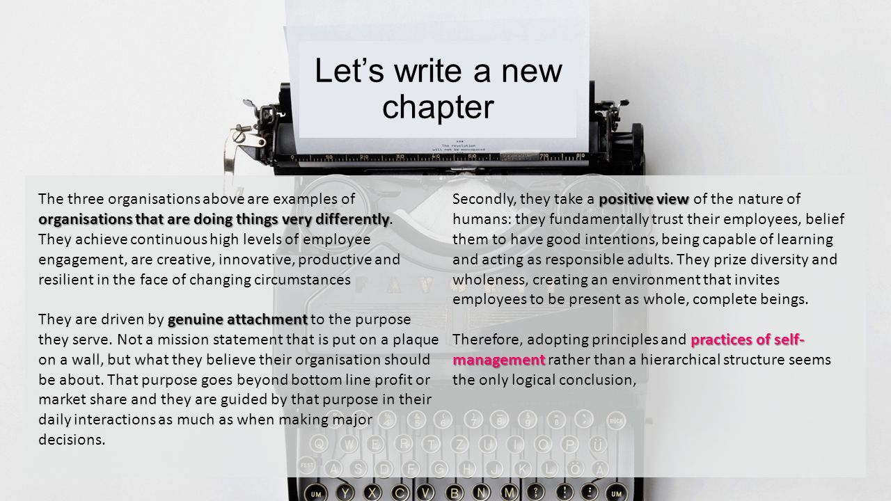 Let's write a new chapter organisations that are doing things very differently The three organisations above are examples of organisations that are do