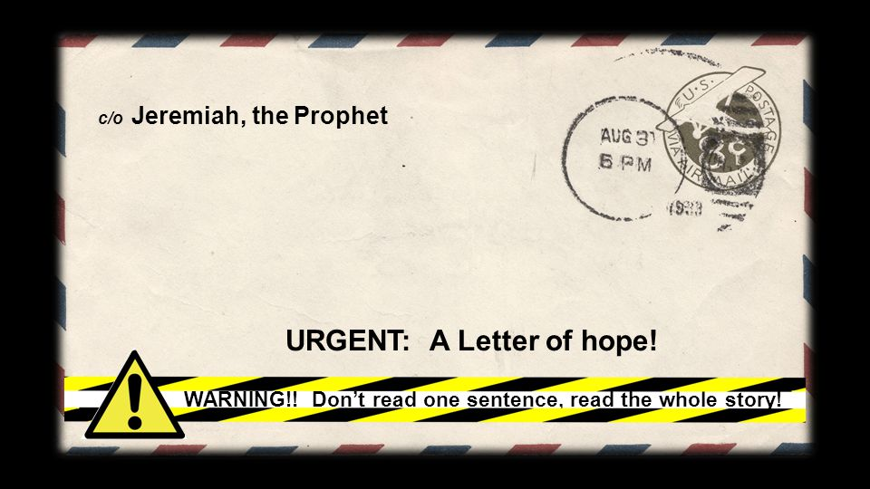 c/o Jeremiah, the Prophet URGENT: A Letter of hope.