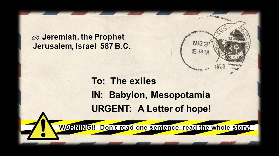 c/o Jeremiah, the Prophet Jerusalem, Israel 587 B.C.