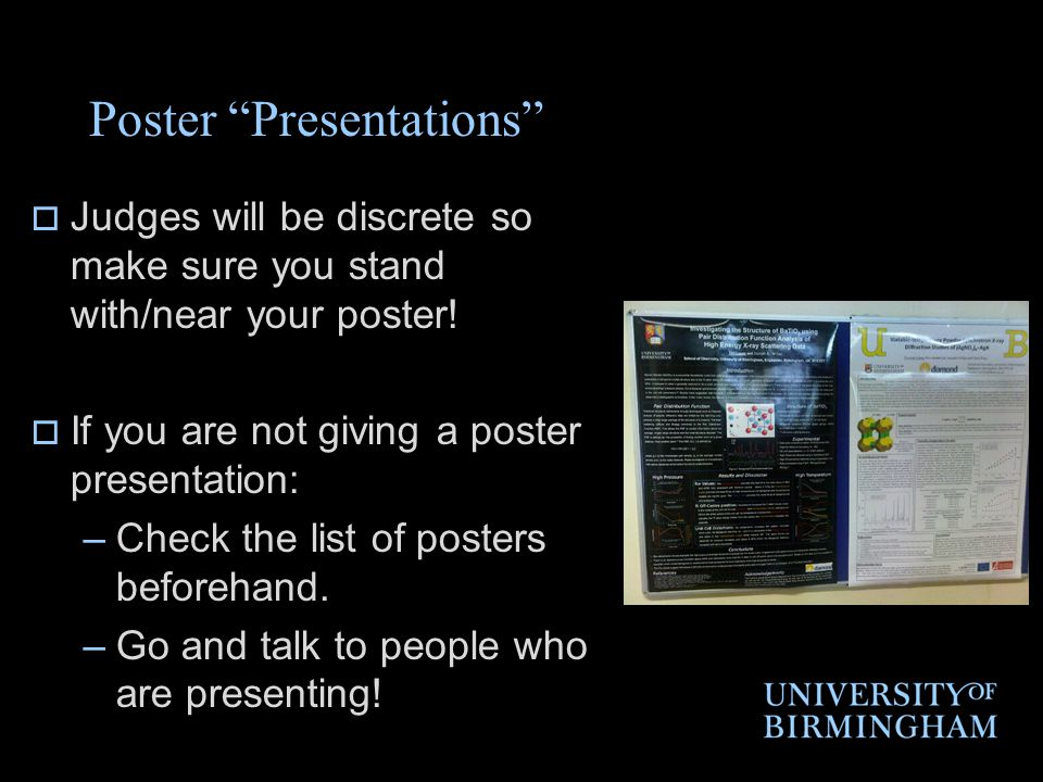 Poster Presentations  Judges will be discrete so make sure you stand with/near your poster.