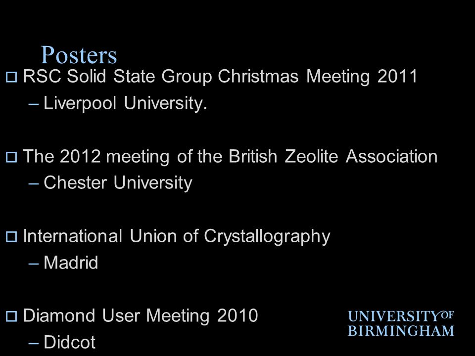 Posters  RSC Solid State Group Christmas Meeting 2011 –Liverpool University.