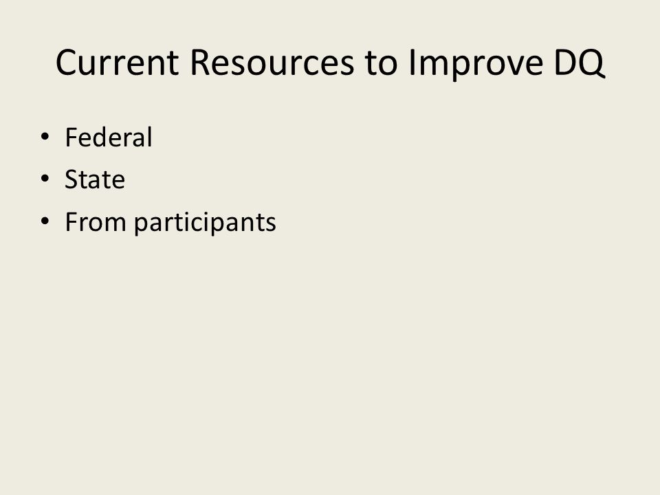 Current Resources to Improve DQ Federal State From participants