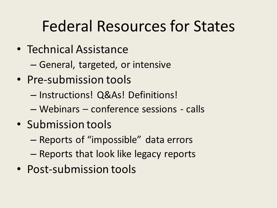 Federal Resources for States Technical Assistance – General, targeted, or intensive Pre-submission tools – Instructions.