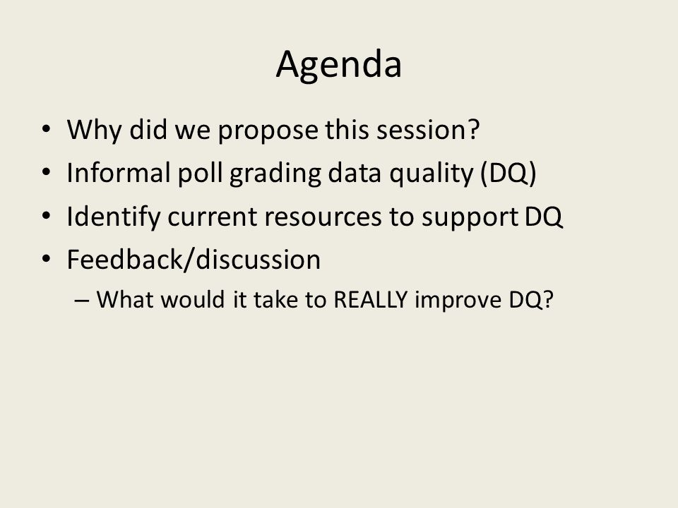 Agenda Why did we propose this session.