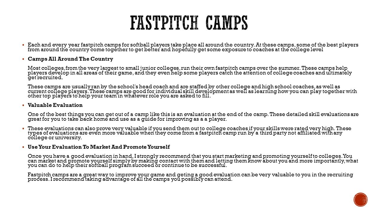  Each and every year fastpitch camps for softball players take place all around the country.