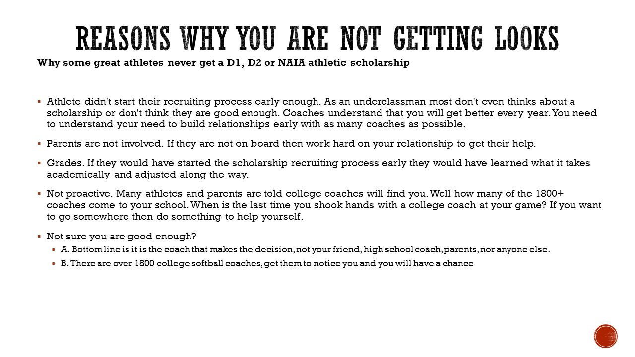 Why some great athletes never get a D1, D2 or NAIA athletic scholarship  Athlete didn t start their recruiting process early enough.