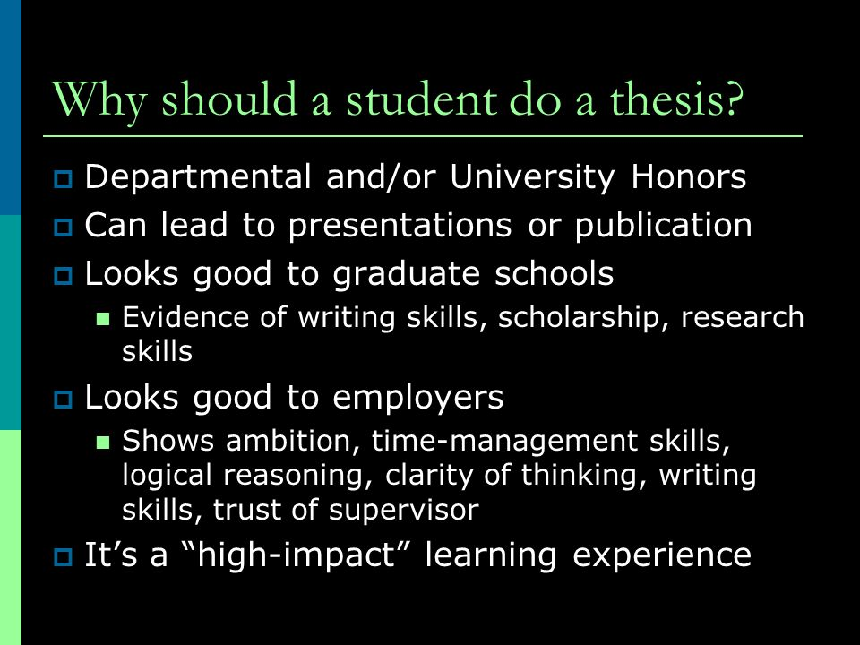 Why should a student do a thesis.