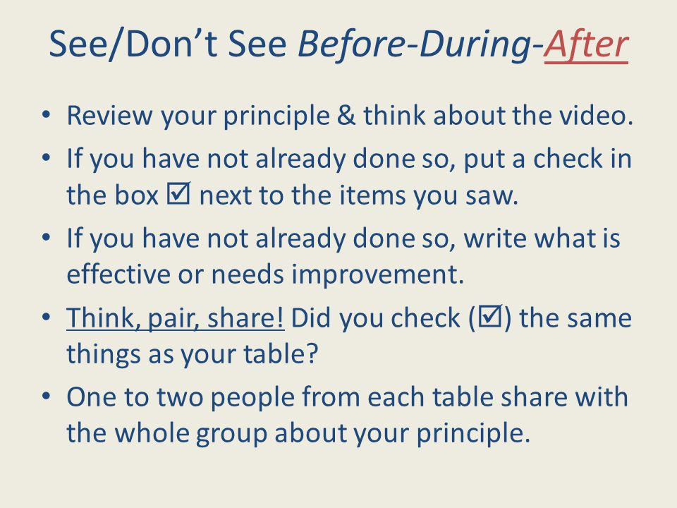 Review your principle & think about the video.