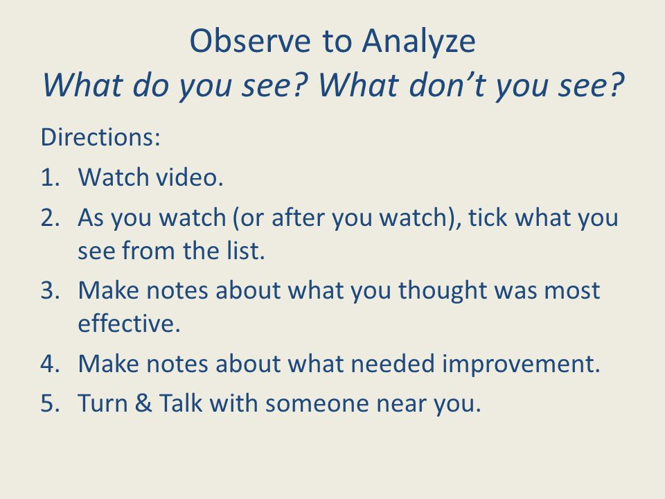Observe to Analyze What do you see. What don't you see.
