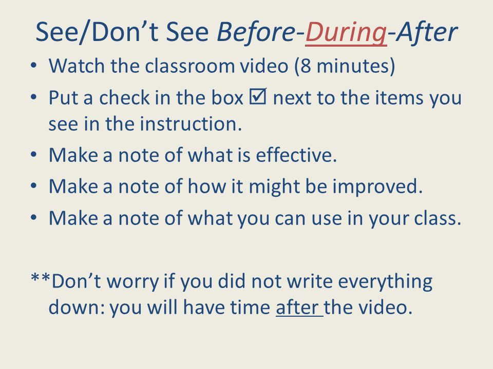 Watch the classroom video (8 minutes) Put a check in the box  next to the items you see in the instruction.