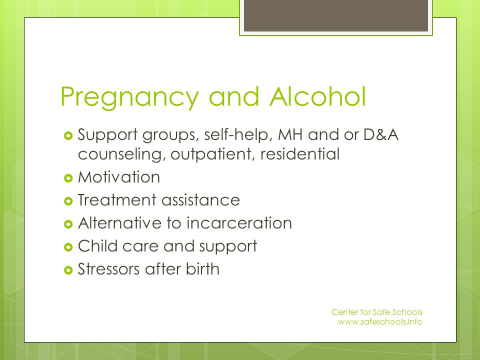 Pregnancy and Alcohol Abuse  Report if abuse or neglect of newborn is suspected  Report if mother is unable to care for newborn due to substance use/abuse and there is no indication of another adult who can care for the newborn Bridges to Care Resource Guide www.cchealth.org/groups/alcohol_and_drugs/ Center for Safe Schools www.safeschools.info