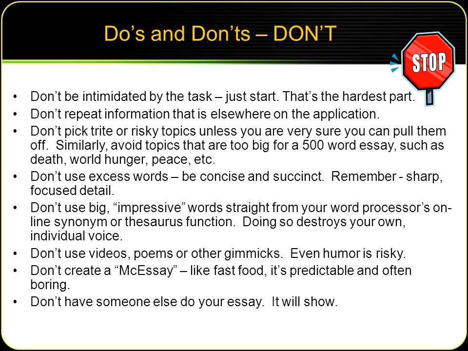 Do's and Don'ts – DON'T Don't be intimidated by the task – just start.