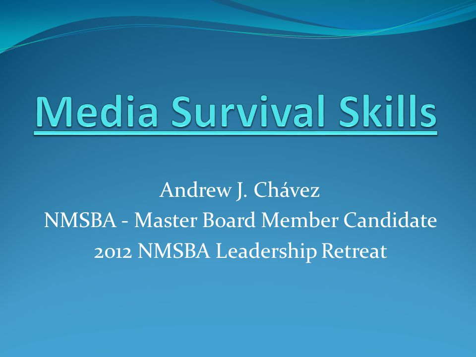 Andrew J. Chávez NMSBA - Master Board Member Candidate 2012 NMSBA Leadership Retreat