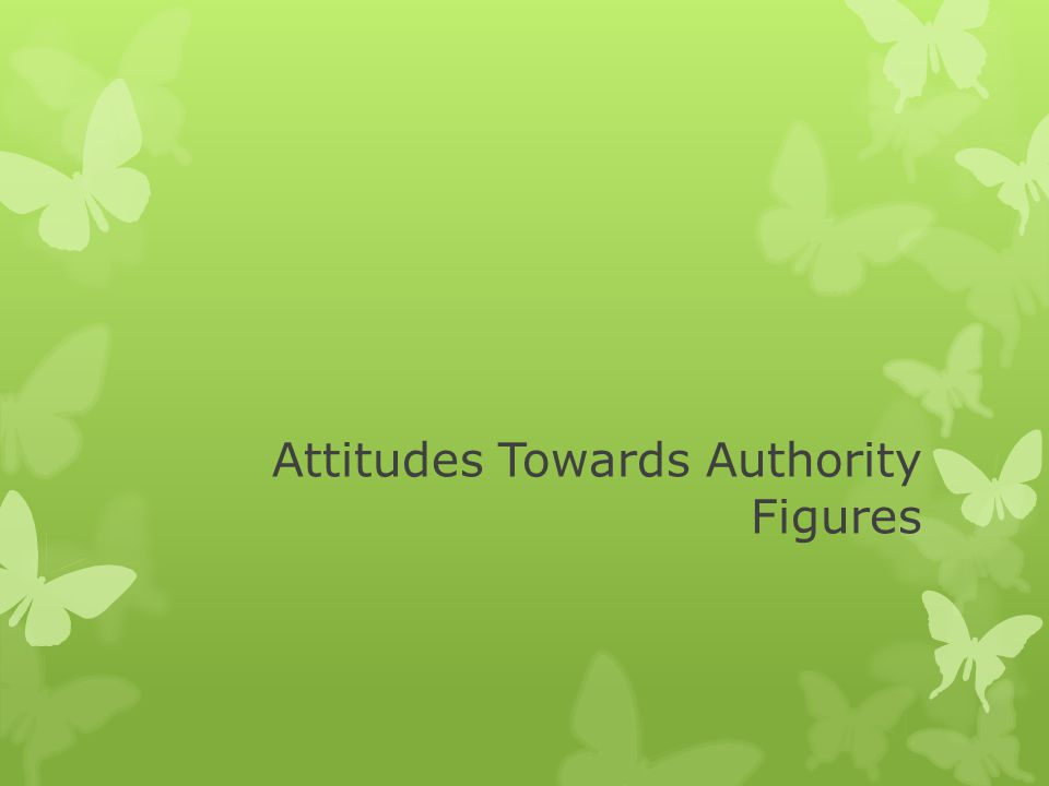 Attitudes Towards Authority Figures