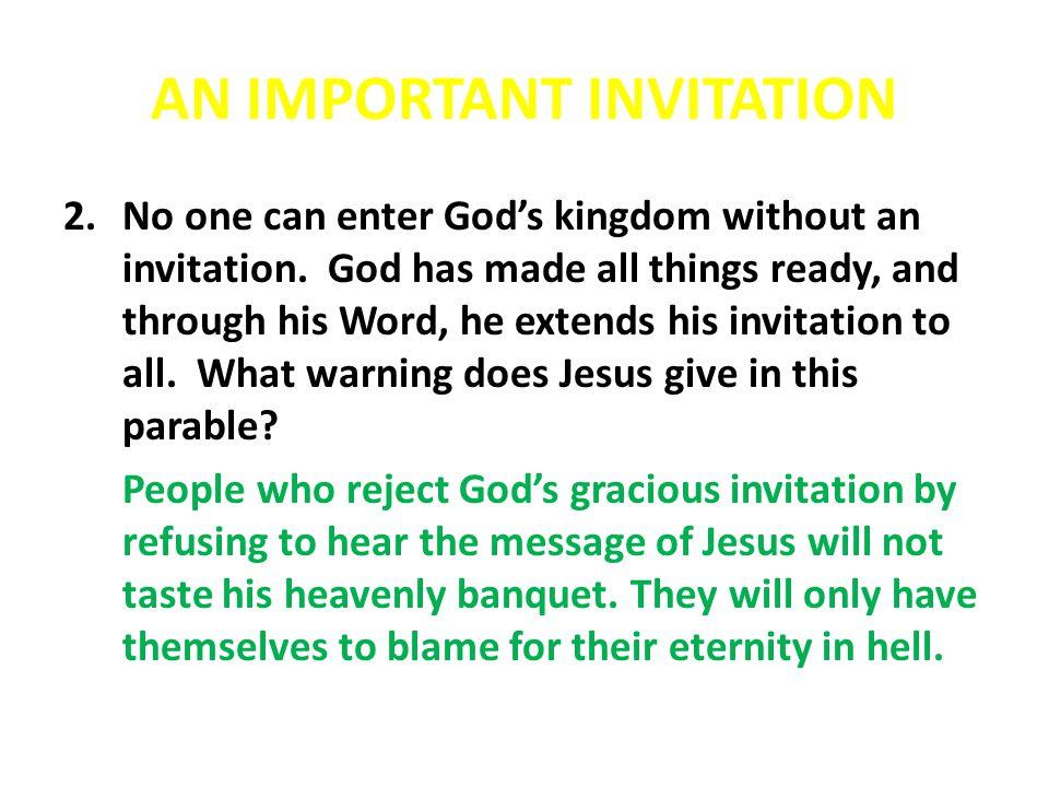 AN IMPORTANT INVITATION 3.Read Luke 10:16.