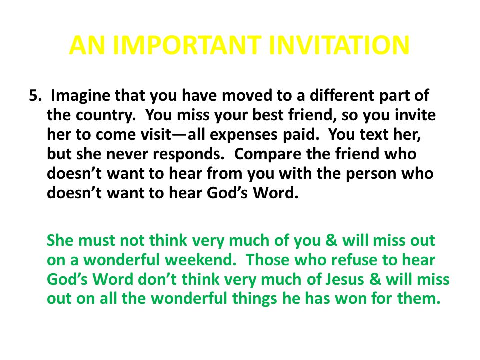 AN IMPORTANT INVITATION 5. Imagine that you have moved to a different part of the country. You miss your best friend, so you invite her to come visit—