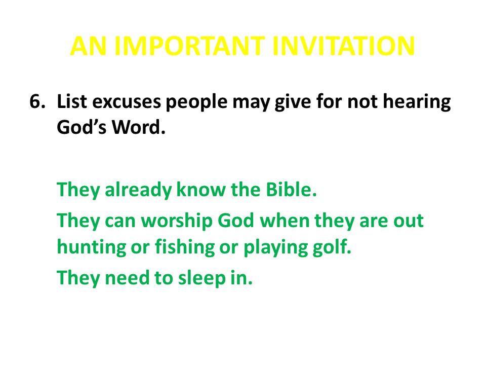 AN IMPORTANT INVITATION 7.What do you think is the ultimate reason why people neglect hearing God's Word.