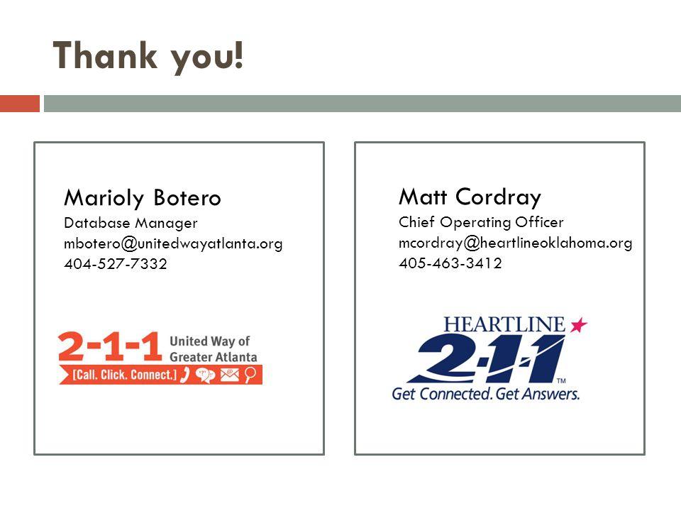 Thank you! Matt Cordray Chief Operating Officer mcordray@heartlineoklahoma.org 405-463-3412 Marioly Botero Database Manager mbotero@unitedwayatlanta.o
