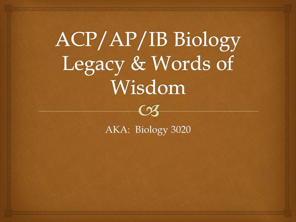 AKA: Biology 3020