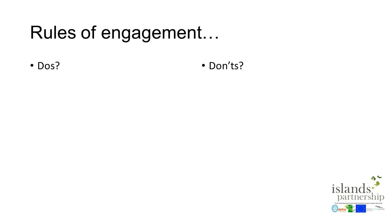 Rules of engagement… Dos Don'ts