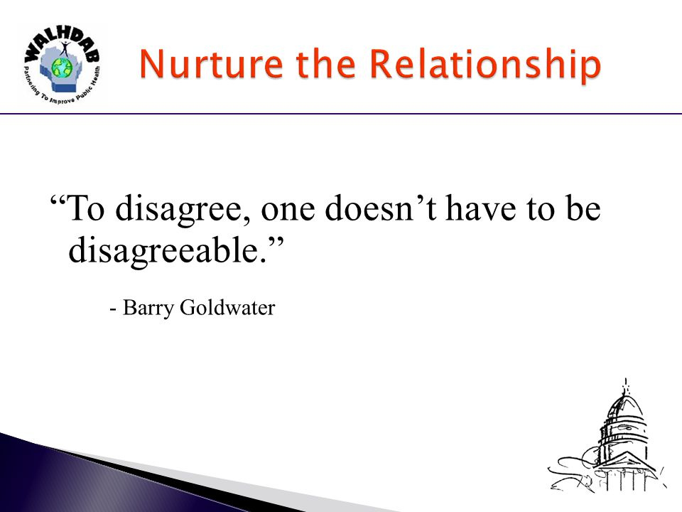 To disagree, one doesn't have to be disagreeable. - Barry Goldwater