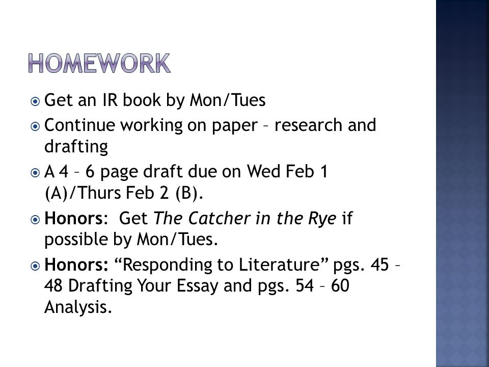  Get an IR book by Mon/Tues  Continue working on paper – research and drafting  A 4 – 6 page draft due on Wed Feb 1 (A)/Thurs Feb 2 (B).