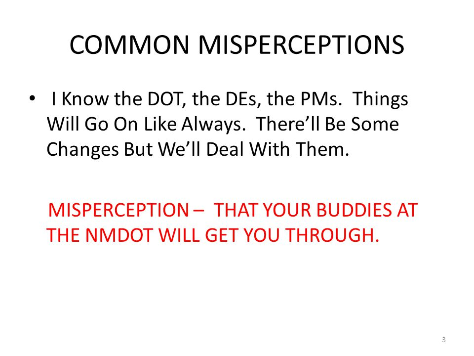 COMMON MISPERCEPTIONS There Can't Be That Many Changes and They Probably Don't Affect Me.