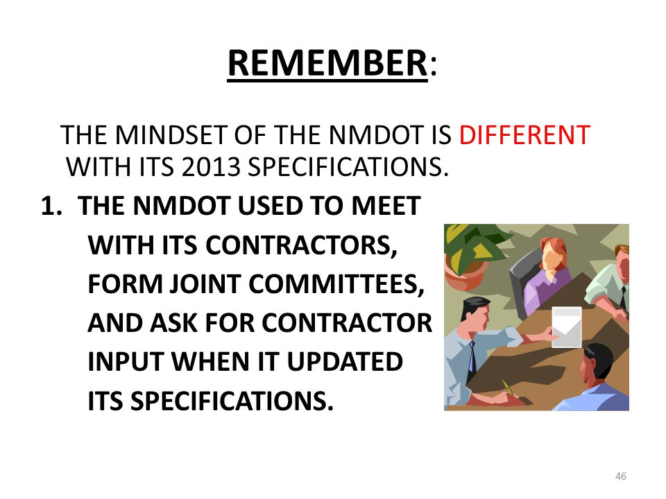 REMEMBER: THE MINDSET OF THE NMDOT IS DIFFERENT WITH ITS 2013 SPECIFICATIONS.