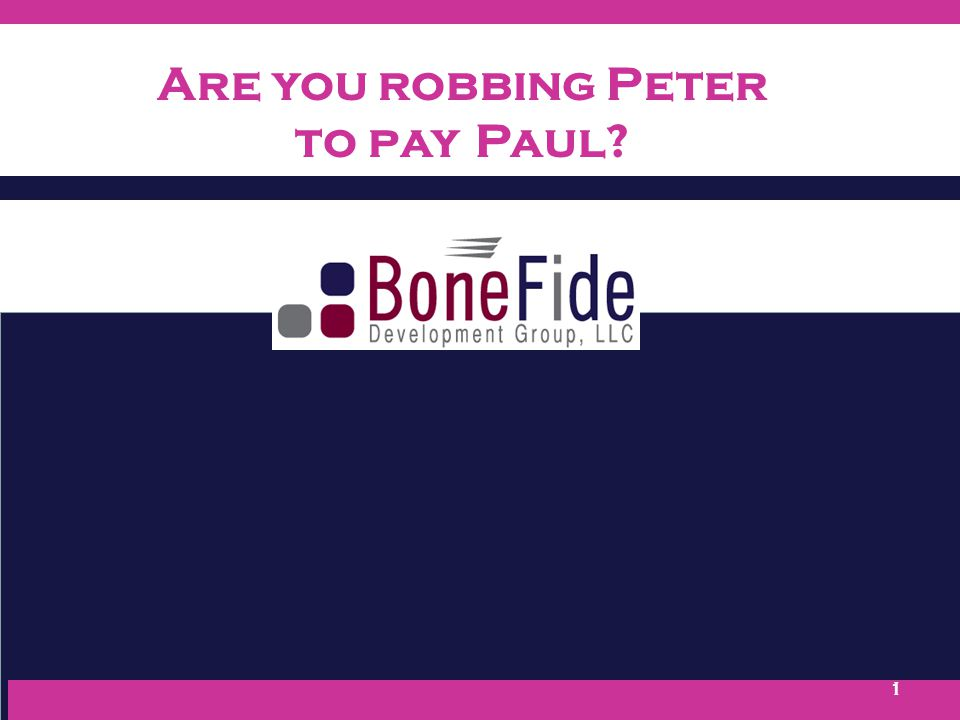 1 Are you robbing Peter to payPaul