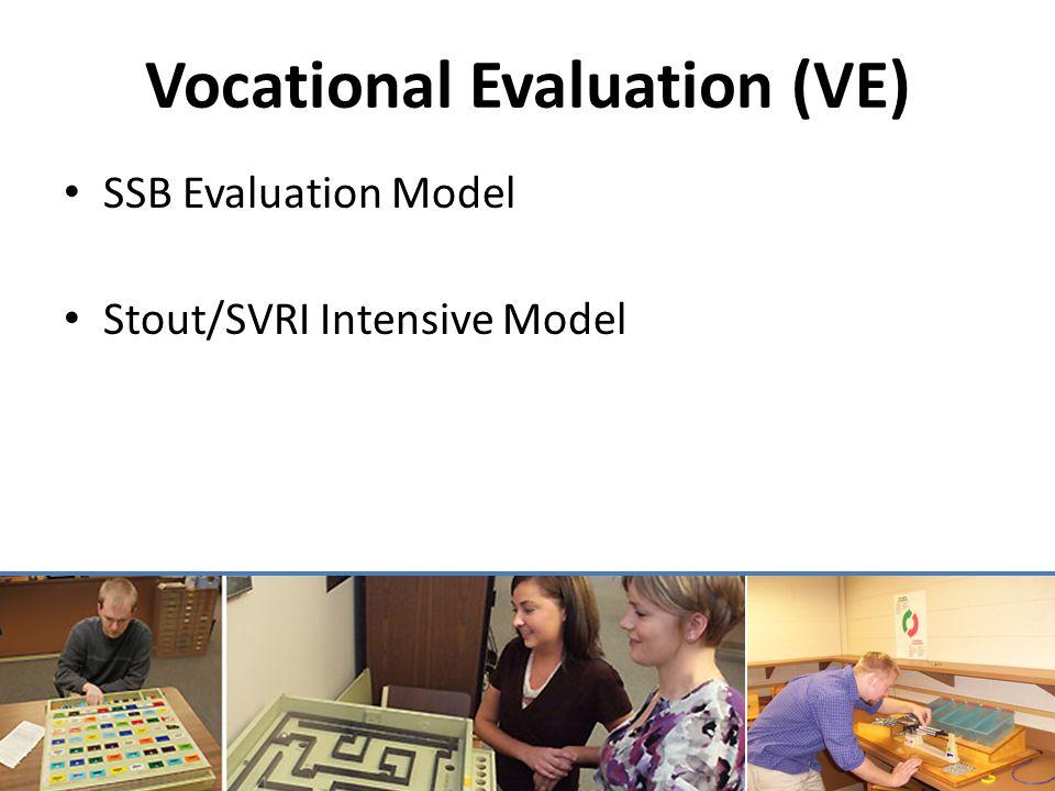 Vocational Evaluation (VE) SSB Evaluation Model Stout/SVRI Intensive Model
