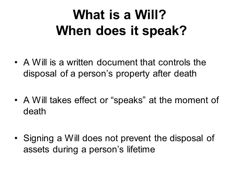 What is a Will. When does it speak.