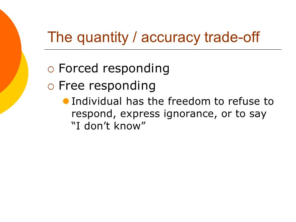 The quantity / accuracy trade-off