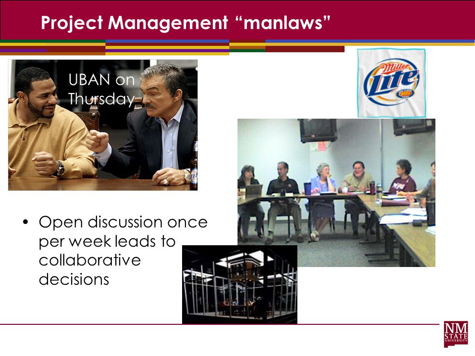 "Project Management ""manlaws"" Open discussion once per week leads to collaborative decisions UBAN on Thursday"
