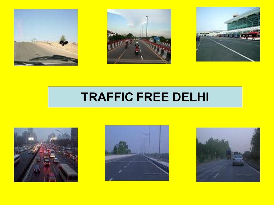 TRAFFIC FREE DELHI