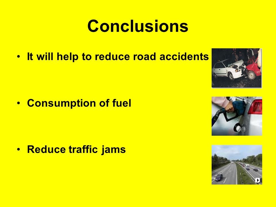 Conclusions Reduce stress Help to work efficiently & effectively in working area Less time to reach destination