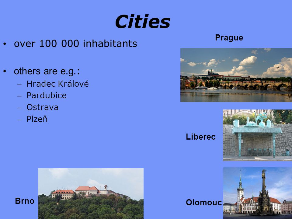 Cities over 100 000 inhabitants others are e.g.