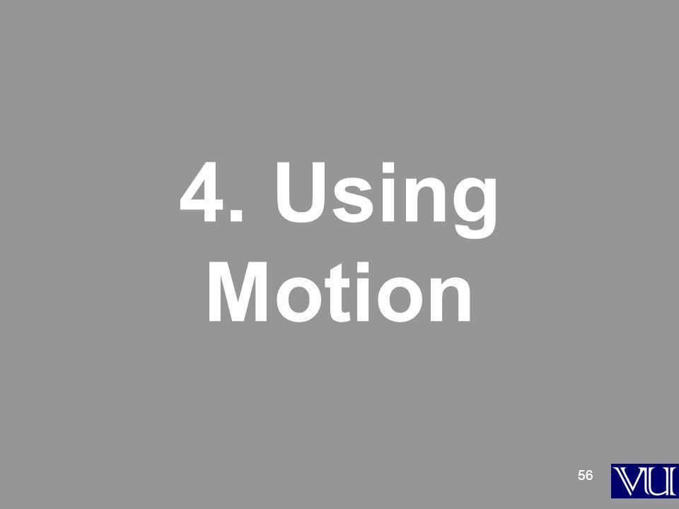 56 4. Using Motion