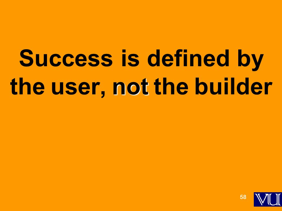 58 not Success is defined by the user, not the builder