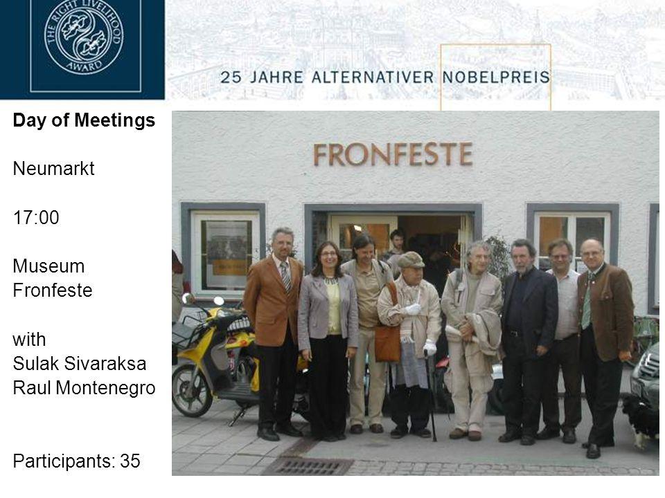 Day of Meetings Neumarkt 17:00 Museum Fronfeste with Sulak Sivaraksa Raul Montenegro Participants: 35