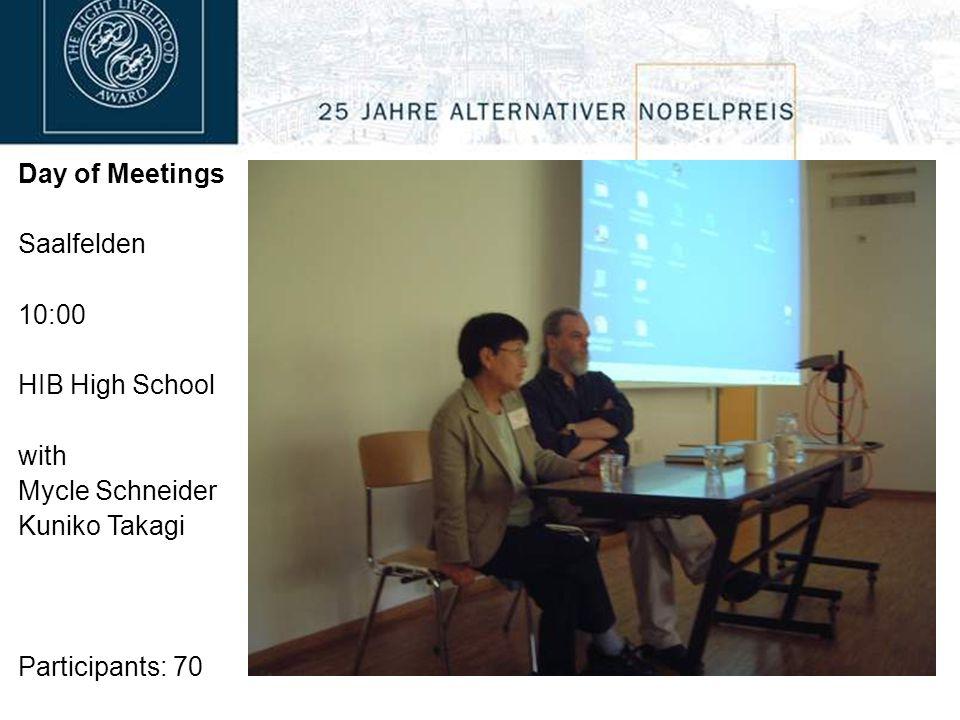 Day of Meetings Saalfelden 10:00 HIB High School with Mycle Schneider Kuniko Takagi Participants: 70