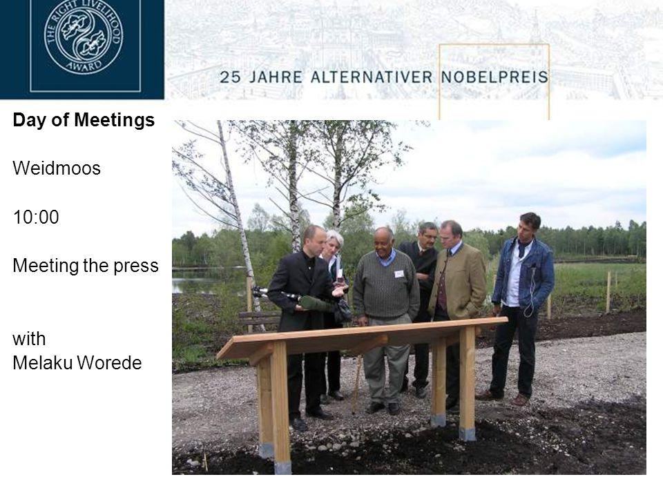 Day of Meetings Weidmoos 10:00 Meeting the press with Melaku Worede