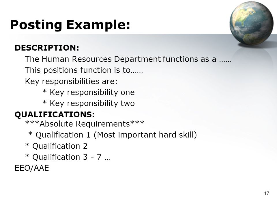 17 Posting Example: DESCRIPTION: The Human Resources Department functions as a …… This positions function is to…… Key responsibilities are: * Key resp